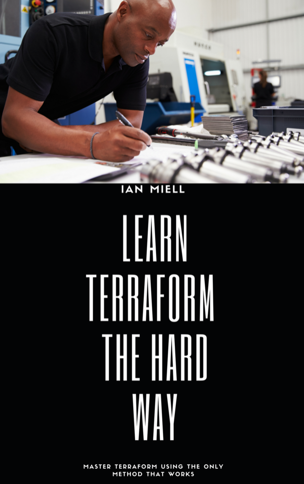 Learn Terraform The Hard Way - Ian Miell